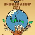 Indonesia Menuju Lumbung Pangan Dunia 2045